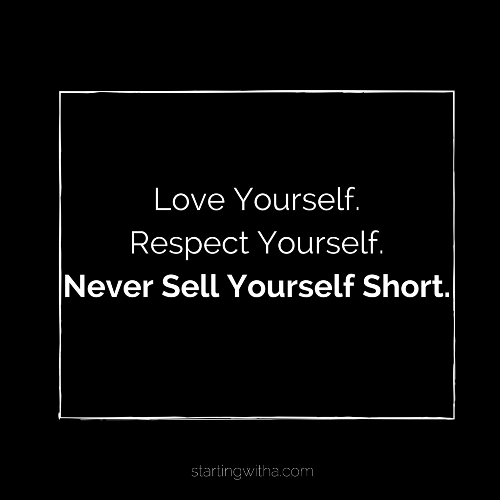 Love Yourself.Respect Yourself.Never
